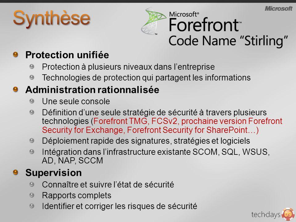 Protection unifiée Protection à plusieurs niveaux dans lentreprise Technologies de protection qui partagent les informations Administration rationnali