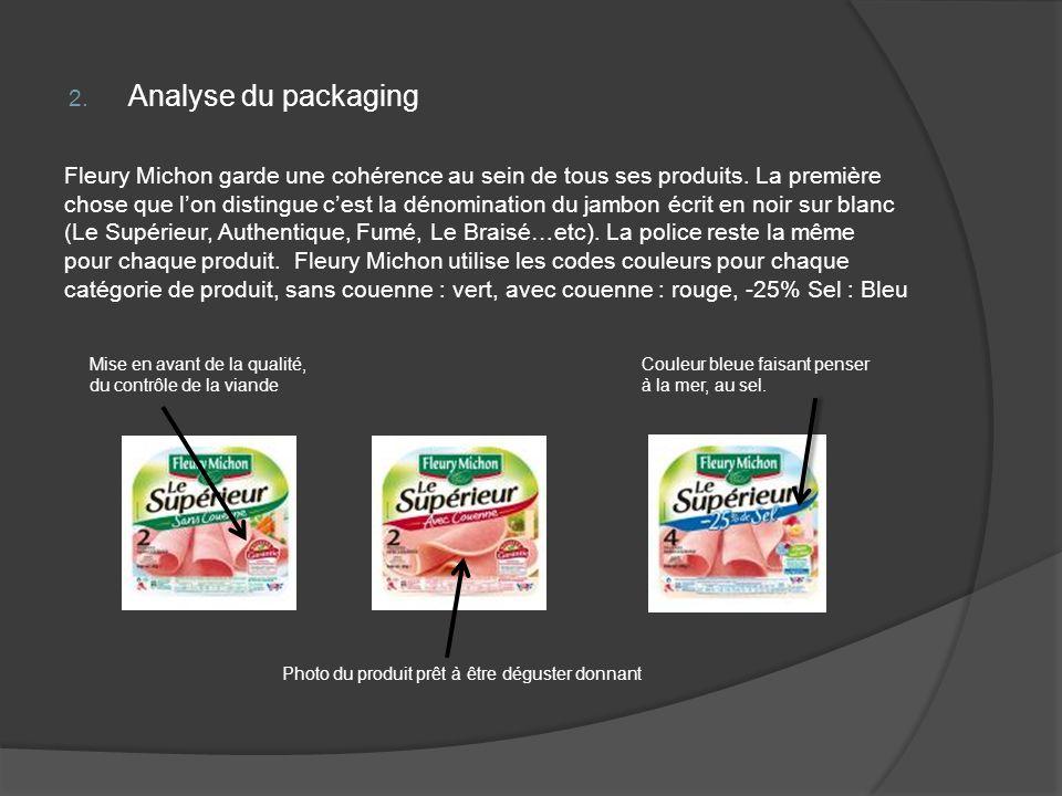 2. Analyse du packaging Fleury Michon garde une cohérence au sein de tous ses produits. La première chose que lon distingue cest la dénomination du ja