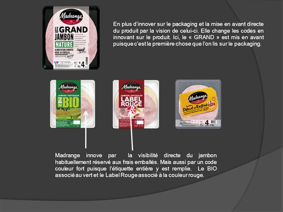 Madrange innove par la visibilité directe du jambon habituellement réservé aux frais emballés. Mais aussi par un code couleur fort puisque létiquette