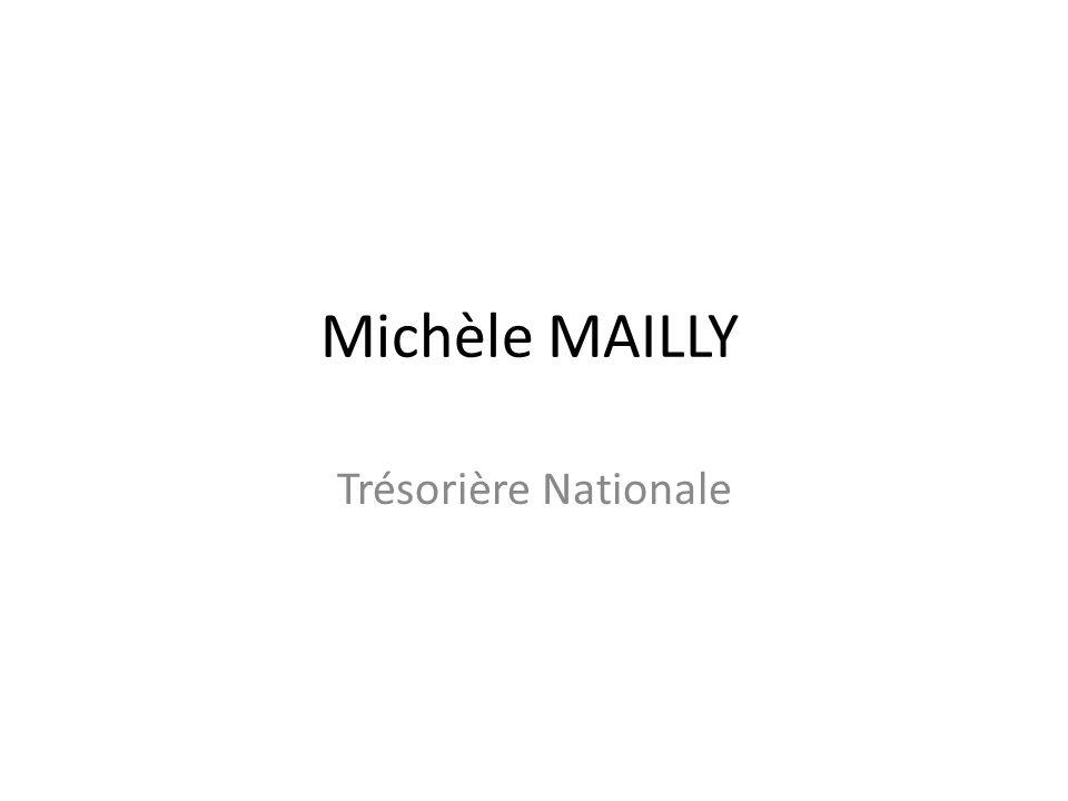 Michèle MAILLY Trésorière Nationale
