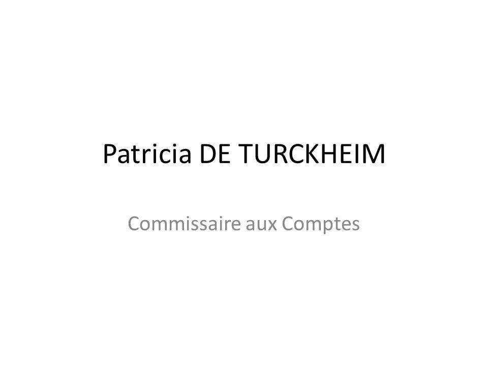 Patricia DE TURCKHEIM Commissaire aux Comptes