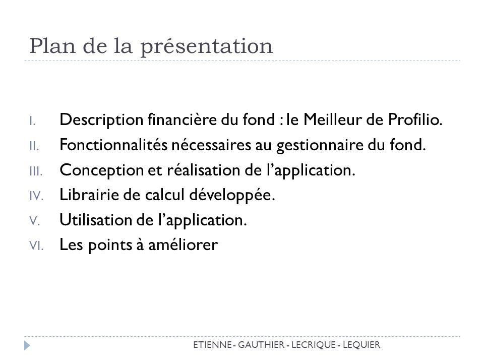 V. Utilisation de lapplication. ETIENNE - GAUTHIER - LECRIQUE - LEQUIER