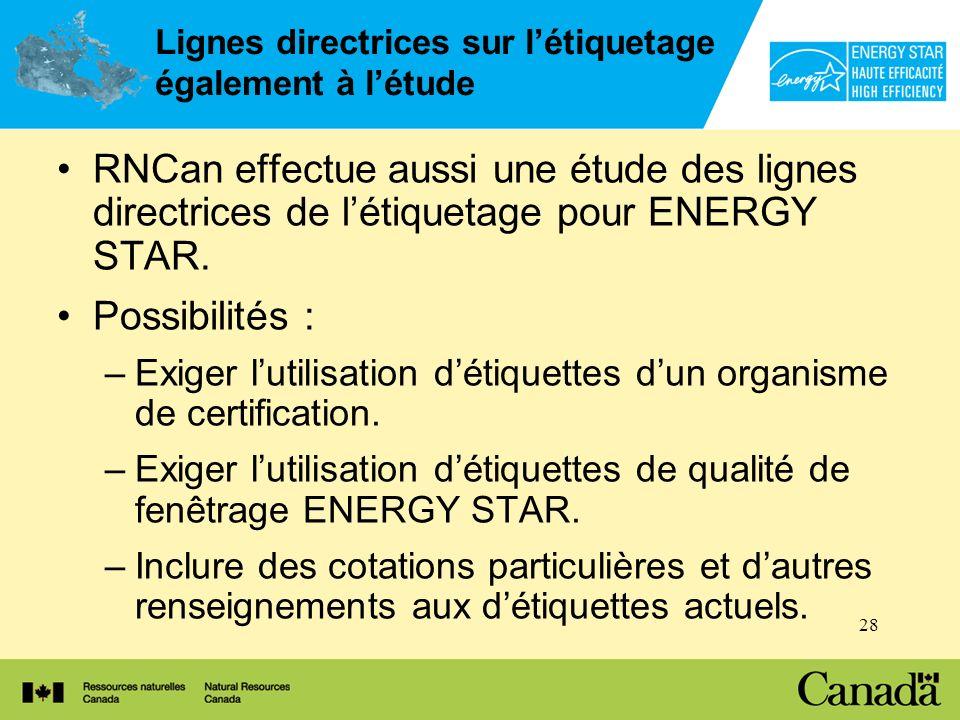 28 Lignes directrices sur létiquetage également à létude RNCan effectue aussi une étude des lignes directrices de létiquetage pour ENERGY STAR.