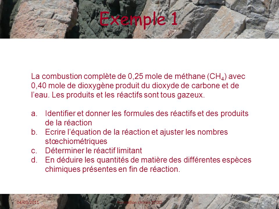 Exemple 3 04/03/2011Formation chimie STI2D Avancement Fe(s) + 2 H 3 O + (aq) Fe 2+ (aq) + H 2 (g) + 2 H 2 O Etat initialx = 0 0,0180,0400 Solvant Gde qté En cours de réaction x 0,018 - x0,04 – 2xxx Solvant Gde qté Etat finalxfxf 0,018 – x f = 0 0,04 – 2x f = 0,004 x f = 0,018 x f = 0,018 Solvant Gde qté