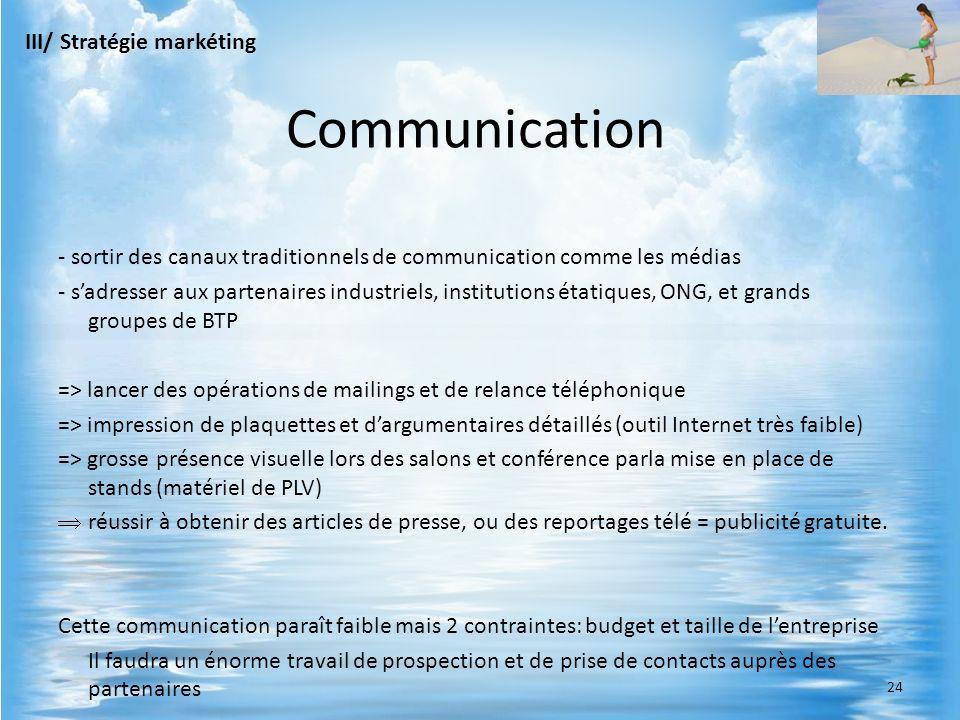 - sortir des canaux traditionnels de communication comme les médias - sadresser aux partenaires industriels, institutions étatiques, ONG, et grands gr