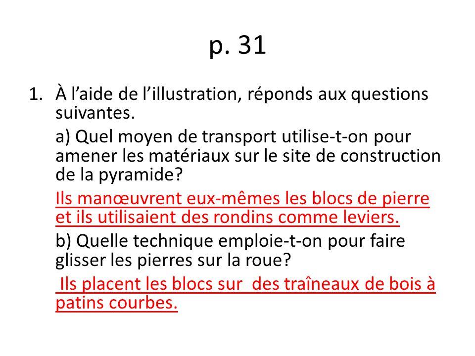 p.31 1.À laide de lillustration, réponds aux questions suivantes.