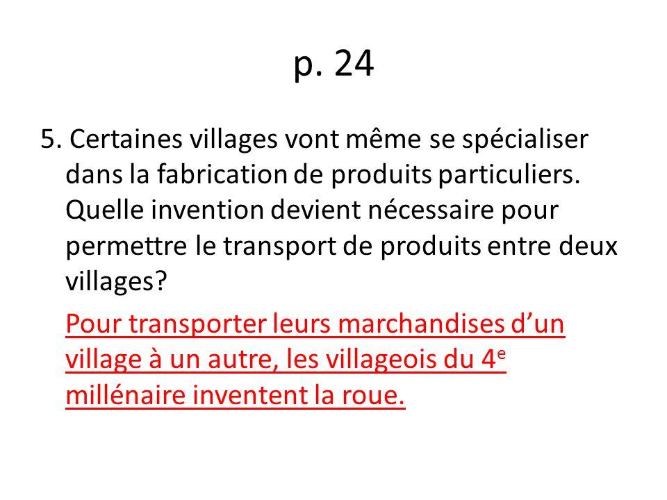 p.24 5. Certaines villages vont même se spécialiser dans la fabrication de produits particuliers.