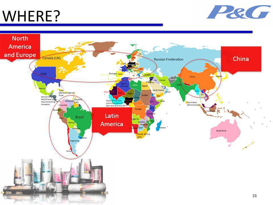 WHERE? 16 China North America and Europe Latin America