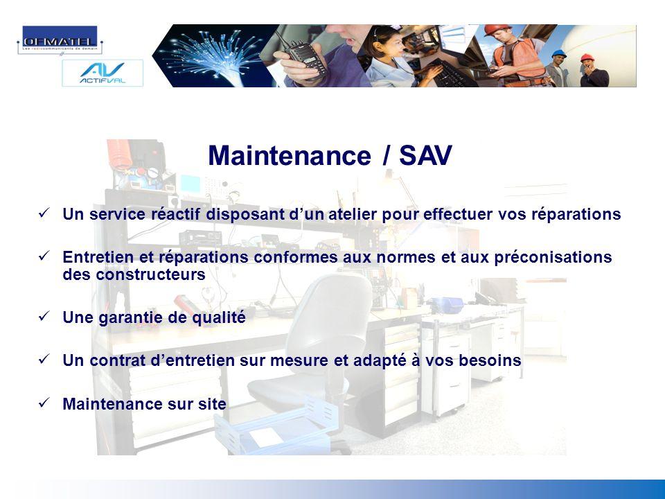 Maintenance / SAV Un service réactif disposant dun atelier pour effectuer vos réparations Entretien et réparations conformes aux normes et aux préconi