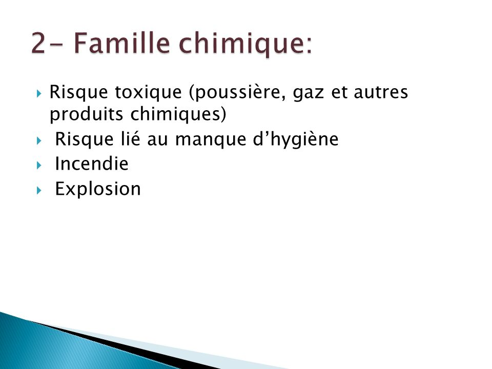 Risque toxique (poussière, gaz et autres produits chimiques) Risque lié au manque dhygiène Incendie Explosion