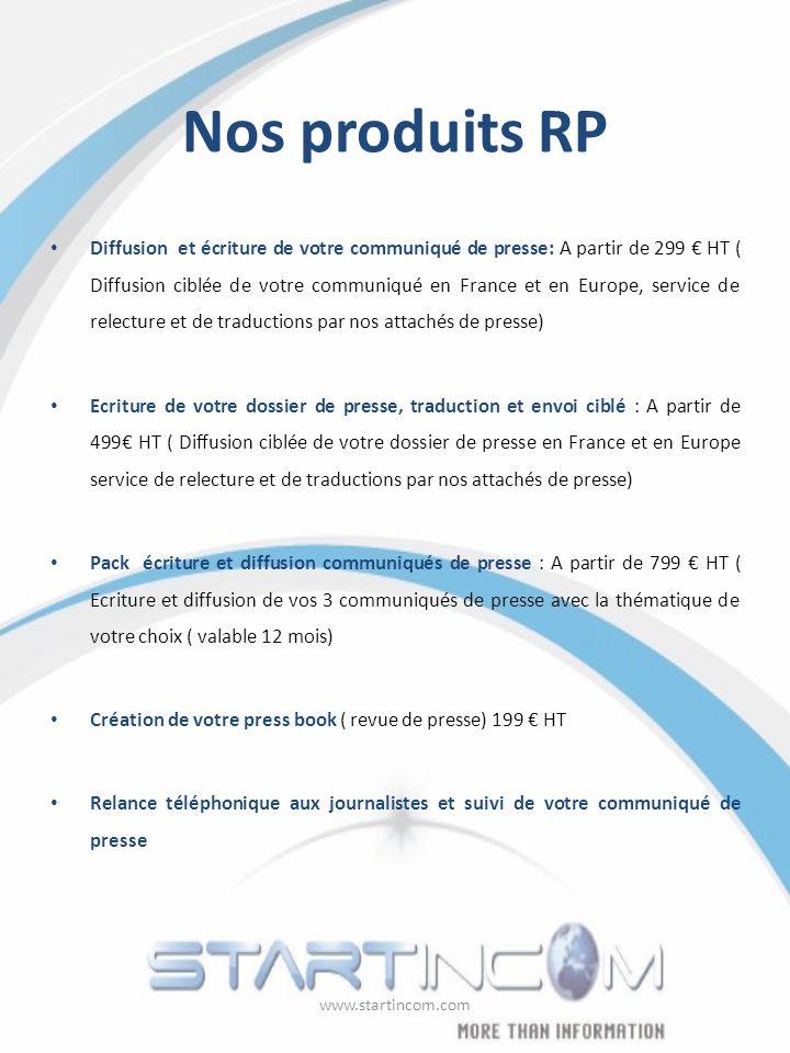 Nos produits RP Diffusion et écriture de votre communiqué de presse: A partir de 299 HT ( Diffusion ciblée de votre communiqué en France et en Europe,