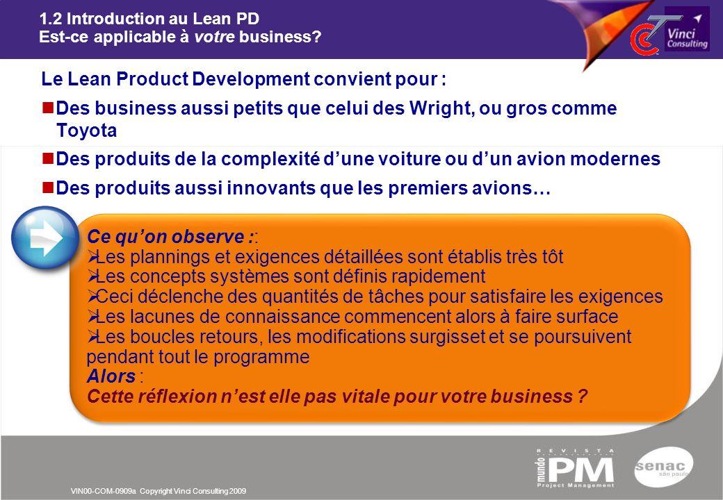 VIN00-COM-0909a Copyright Vinci Consulting 2009 1.2 Introduction au Lean PD Est-ce applicable à votre business? Le Lean Product Development convient p