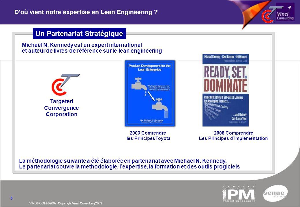 VIN00-COM-0909a Copyright Vinci Consulting 2009 5 Doù vient notre expertise en Lean Engineering ? Michaël N. Kennedy est un expert international et au