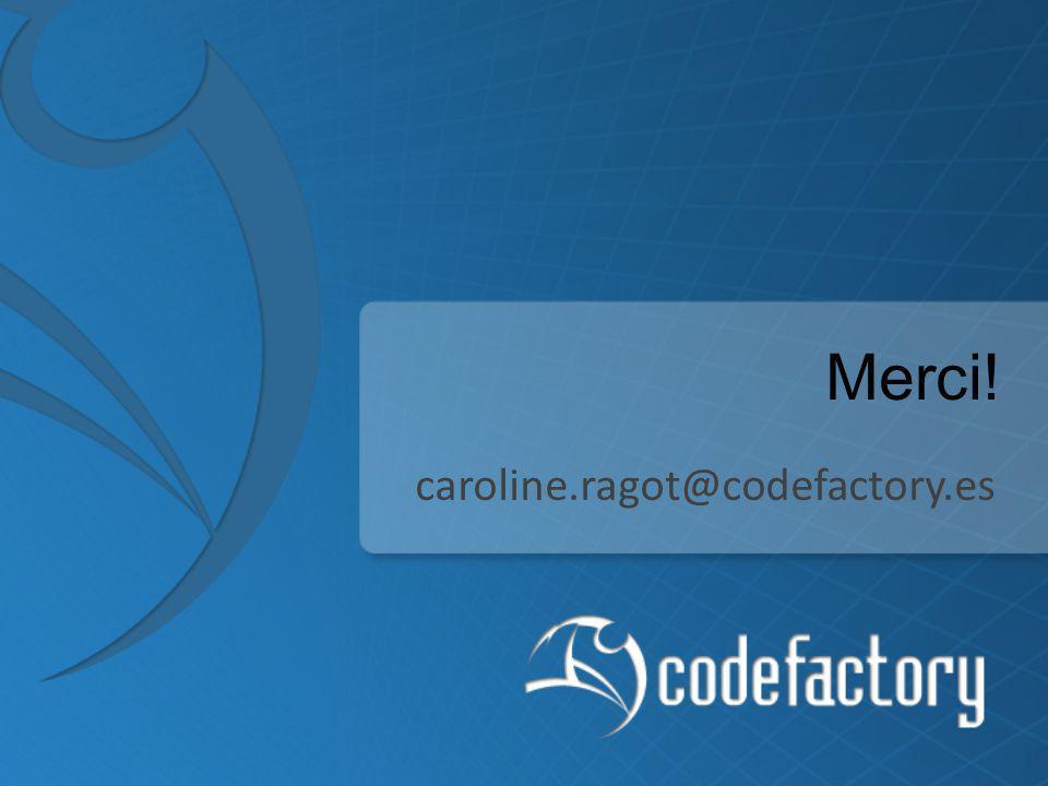 Merci! caroline.ragot@codefactory.es