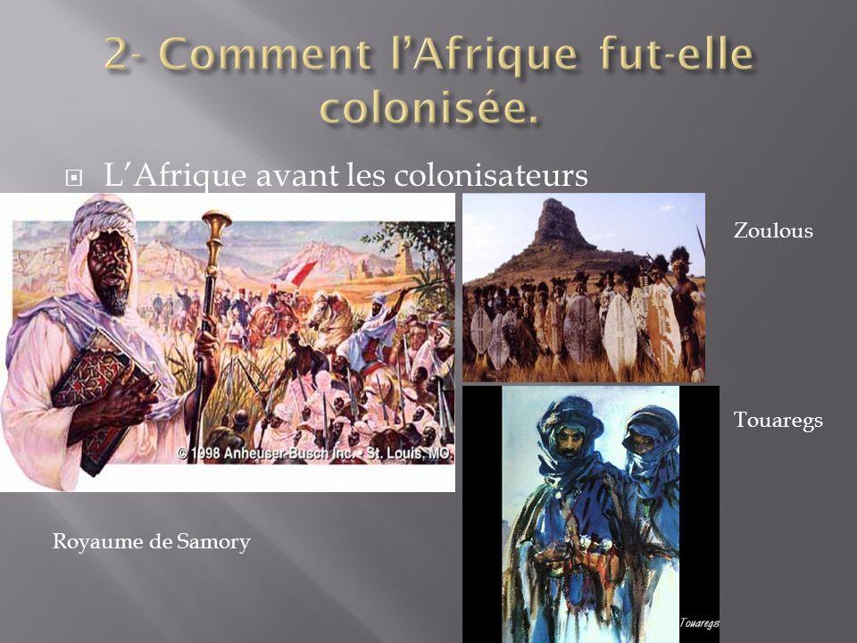 LAfrique avant les colonisateurs Royaume de Samory Zoulous Touaregs