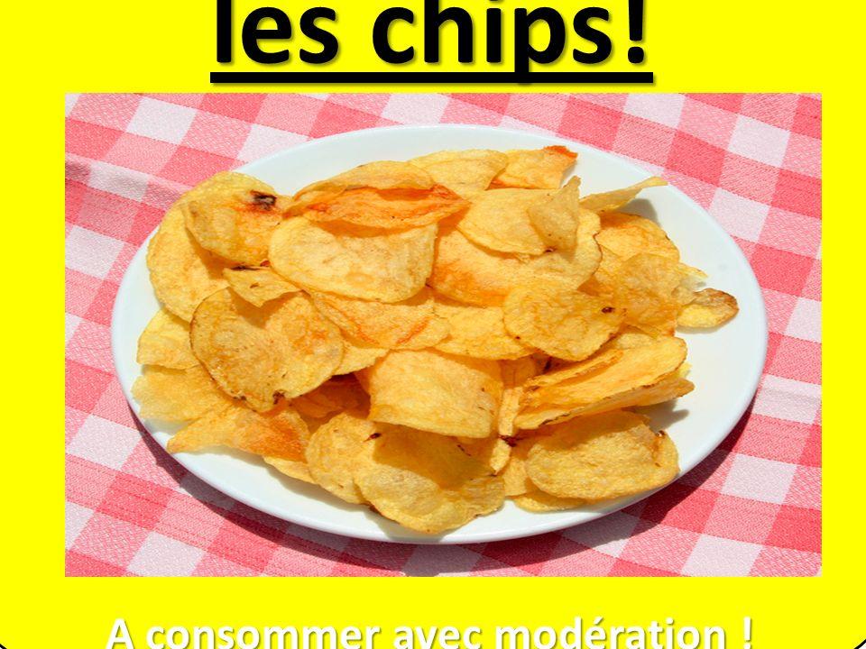 les chips! A consommer avec modération !