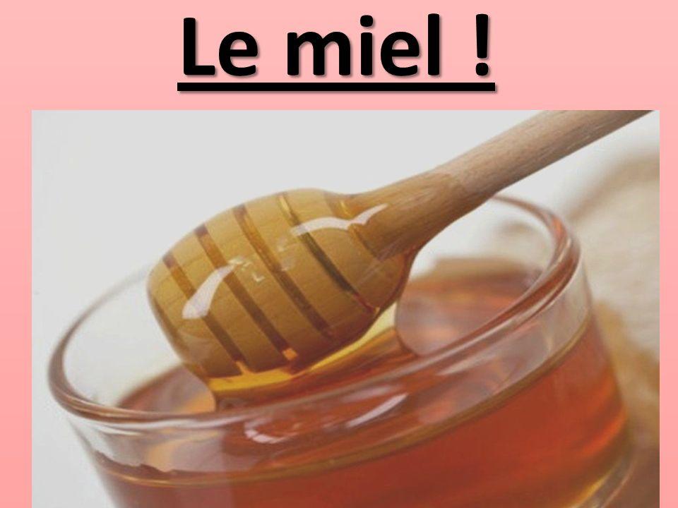 Le miel !