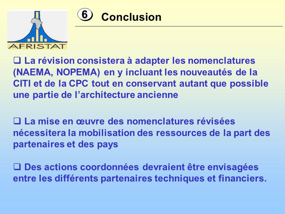 Conclusion 66 La révision consistera à adapter les nomenclatures (NAEMA, NOPEMA) en y incluant les nouveautés de la CITI et de la CPC tout en conserva