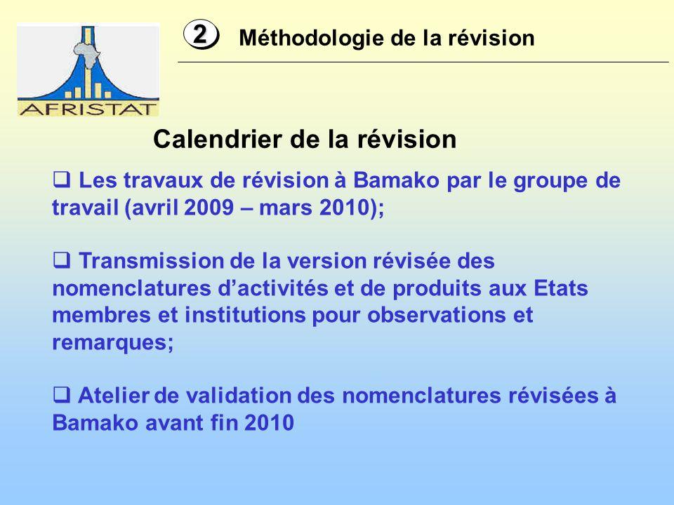 Méthodologie de la révision 22 Les travaux de révision à Bamako par le groupe de travail (avril 2009 – mars 2010); Transmission de la version révisée