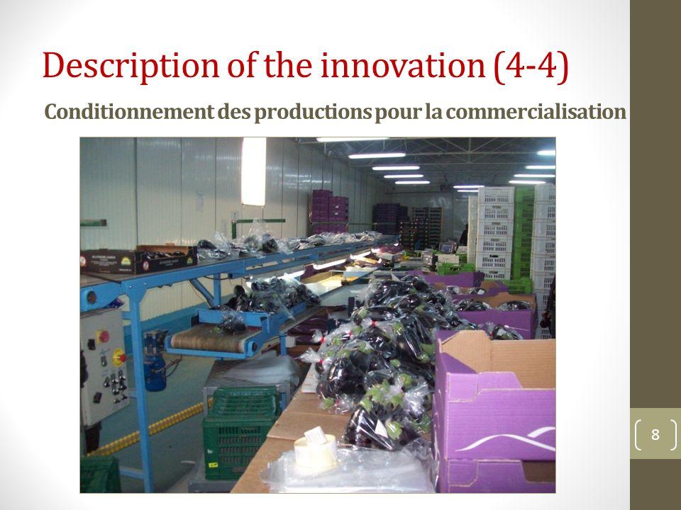 Conditionnement des productions pour la commercialisation 8 Description of the innovation (4-4)
