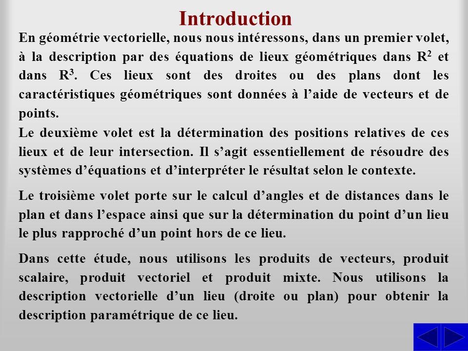 Introduction En géométrie vectorielle, nous nous intéressons, dans un premier volet, à la description par des équations de lieux géométriques dans R 2