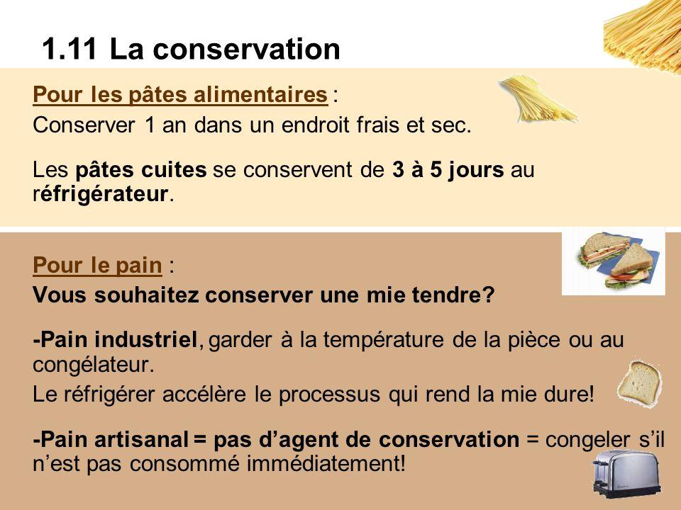 Pour les pâtes alimentaires : Conserver 1 an dans un endroit frais et sec. Les pâtes cuites se conservent de 3 à 5 jours au réfrigérateur. Pour le pai