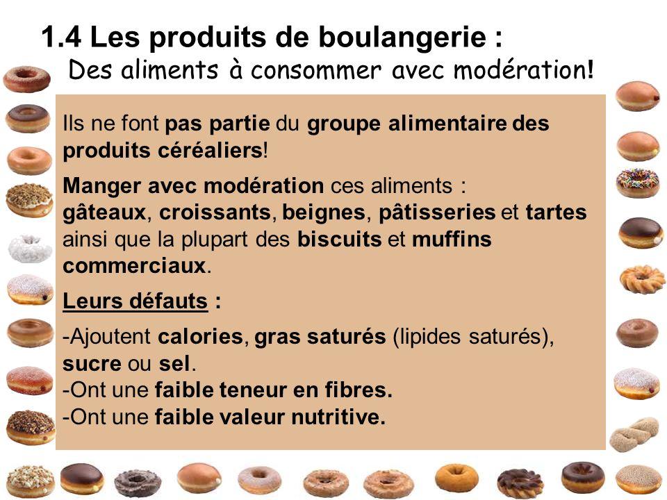 Ils ne font pas partie du groupe alimentaire des produits céréaliers! Manger avec modération ces aliments : gâteaux, croissants, beignes, pâtisseries