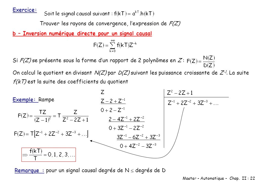 Master - Automatique - Chap. II : 22 Exercice: Trouver les rayons de convergence, lexpression de F(Z) b – Inversion numérique directe pour un signal c