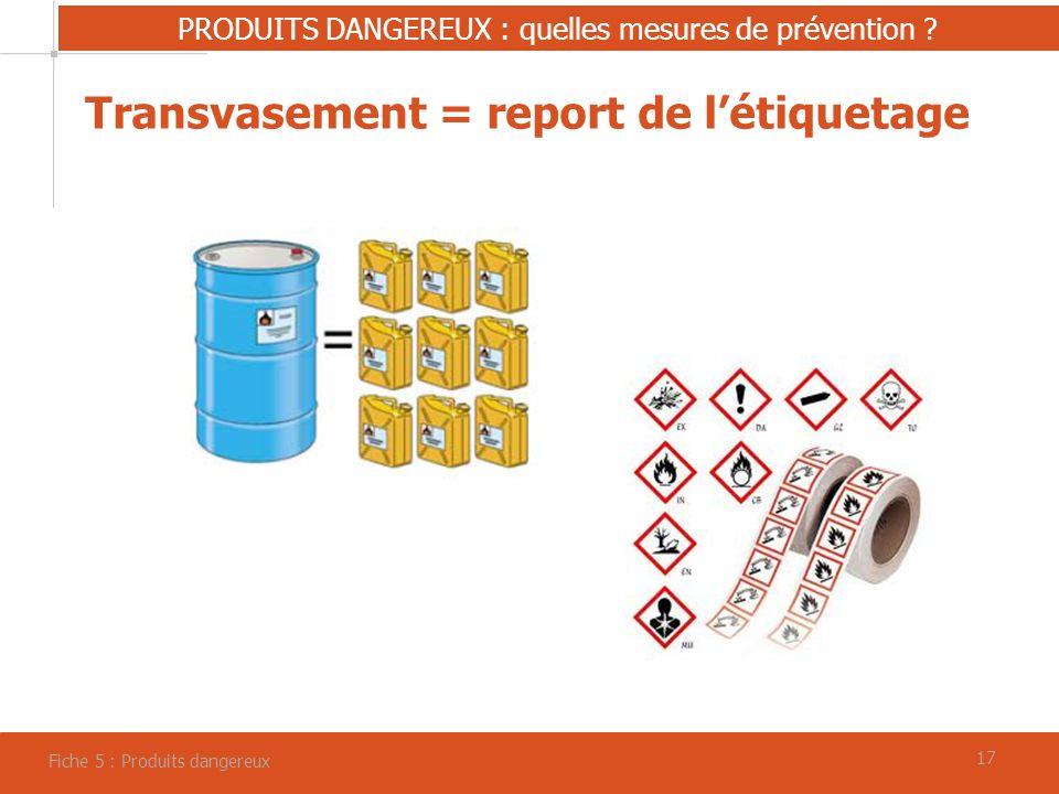17 PRODUITS DANGEREUX : quelles mesures de prévention .