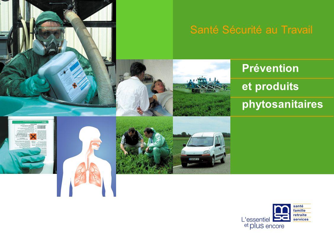 Prévention et produits phytosanitaires Santé Sécurité au Travail