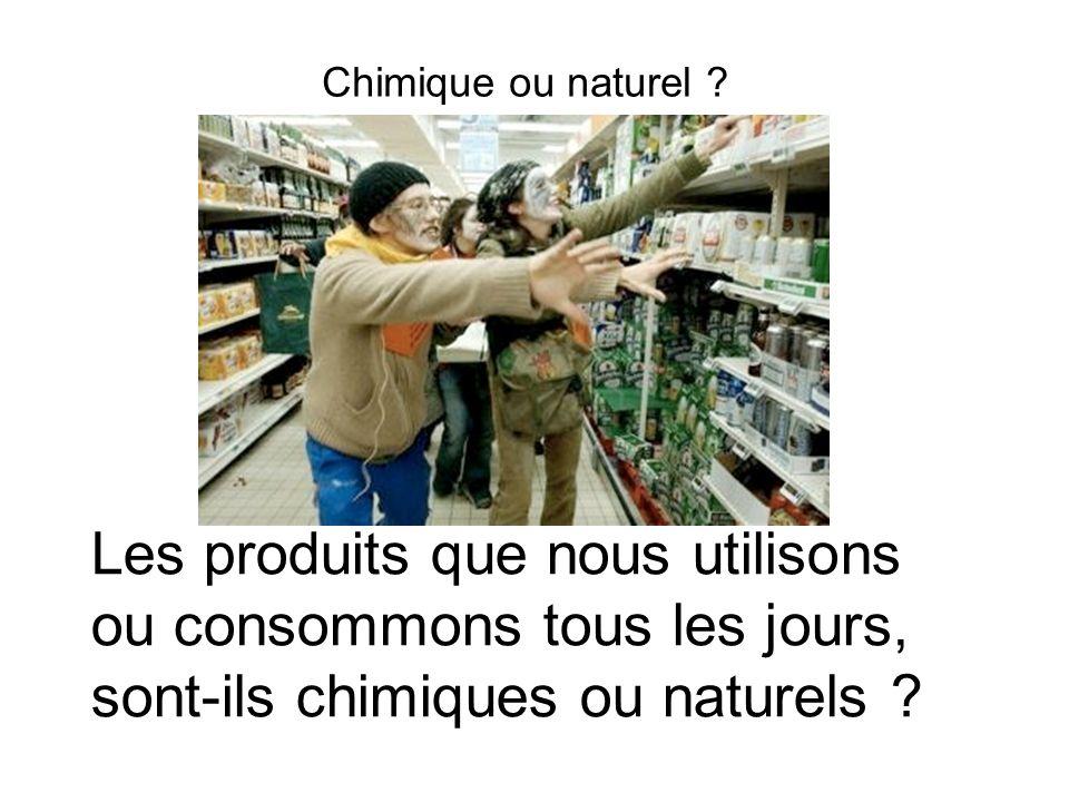 Chimique ou naturel .Toutes les boissons et tous les aliments sont composés despèces chimiques.
