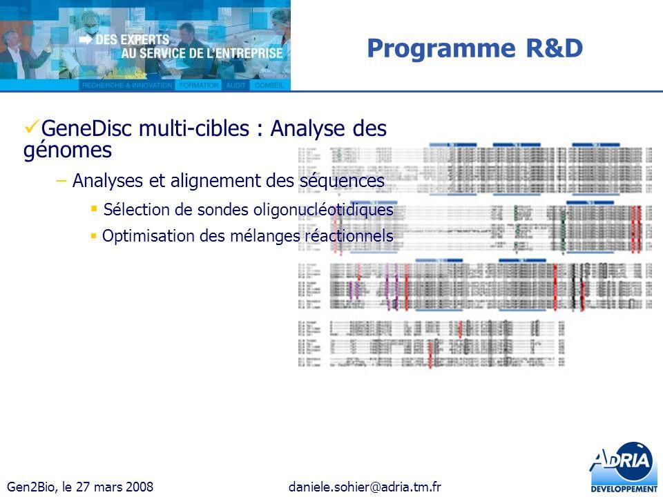 Gen2Bio, le 27 mars 2008daniele.sohier@adria.tm.fr Programme R&D GeneDisc multi-cibles : Analyse des génomes – Analyses et alignement des séquences Sé
