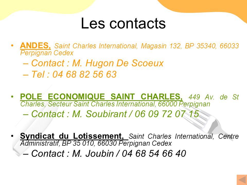 Les contacts ANDES, Saint Charles International, Magasin 132, BP 35340, 66033 Perpignan Cedex –Contact : M. Hugon De Scoeux –Tel : 04 68 82 56 63 POLE