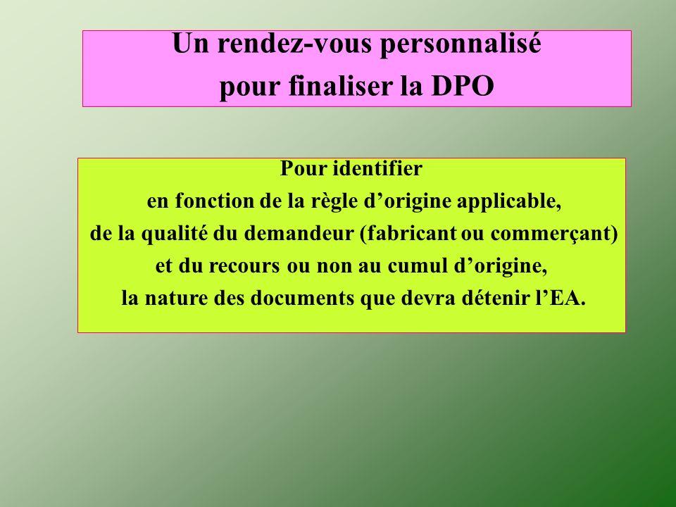 Pour identifier en fonction de la règle dorigine applicable, de la qualité du demandeur (fabricant ou commerçant) et du recours ou non au cumul dorigi