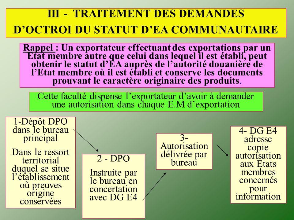 III - TRAITEMENT DES DEMANDES DOCTROI DU STATUT DEA COMMUNAUTAIRE Rappel : Un exportateur effectuant des exportations par un Etat membre autre que cel