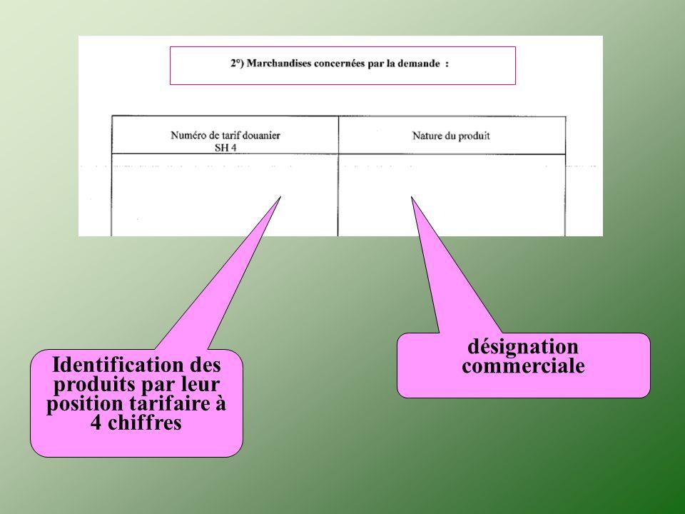 Identification des produits par leur position tarifaire à 4 chiffres désignation commerciale