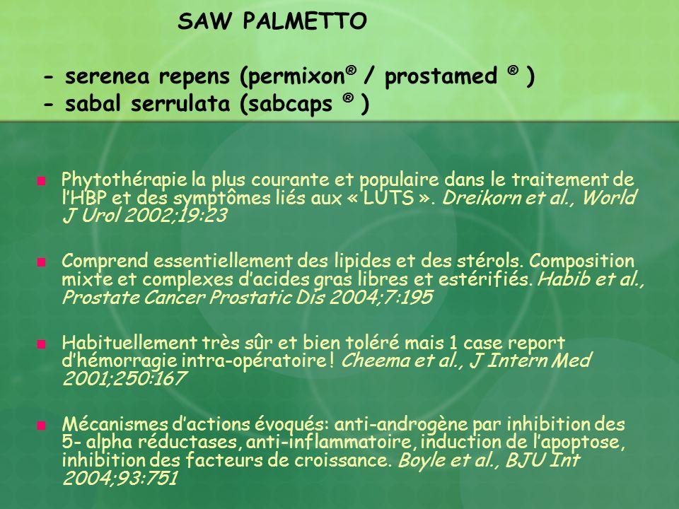 SAW PALMETTO - serenea repens (permixon ® / prostamed ® ) - sabal serrulata (sabcaps ® ) Phytothérapie la plus courante et populaire dans le traitemen