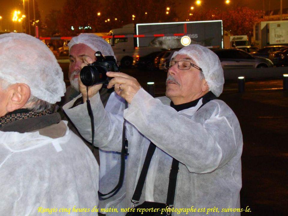 Rungis cinq heures du matin, notre reporter-photographe est prêt, suivons-le.