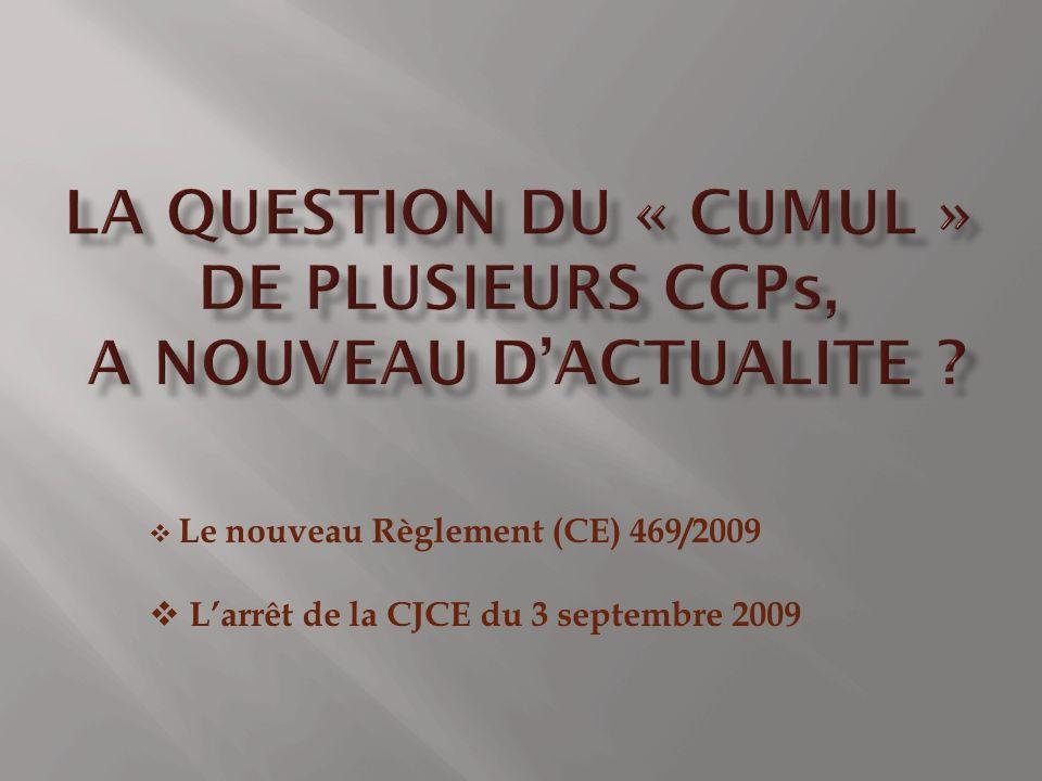 Le nouveau Règlement (CE) 469/2009 Larrêt de la CJCE du 3 septembre 2009