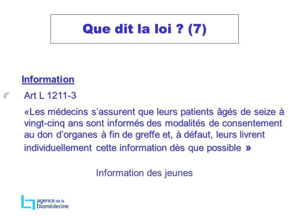 Information Information Art L 1211-3 «Les médecins sassurent que leurs patients âgés de seize à vingt-cinq ans sont informés des modalités de consente