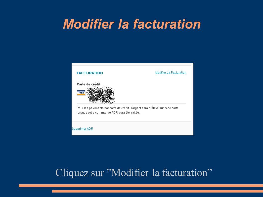 Modifier la facturation Cliquez sur Modifier la facturation