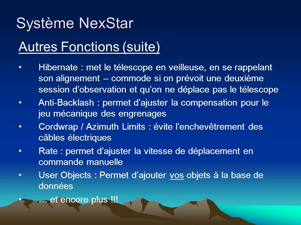 Système NexStar Autres Fonctions (suite) Hibernate : met le télescope en veilleuse, en se rappelant son alignement – commode si on prévoit une deuxièm