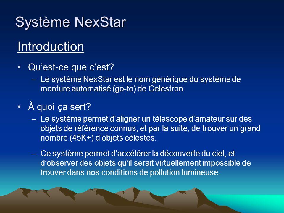 Système NexStar Introduction Quest-ce que cest? –Le système NexStar est le nom générique du système de monture automatisé (go-to) de Celestron À quoi