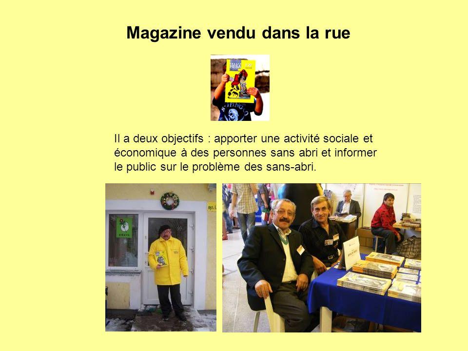 Magazine vendu dans la rue Il a deux objectifs : apporter une activité sociale et économique à des personnes sans abri et informer le public sur le pr