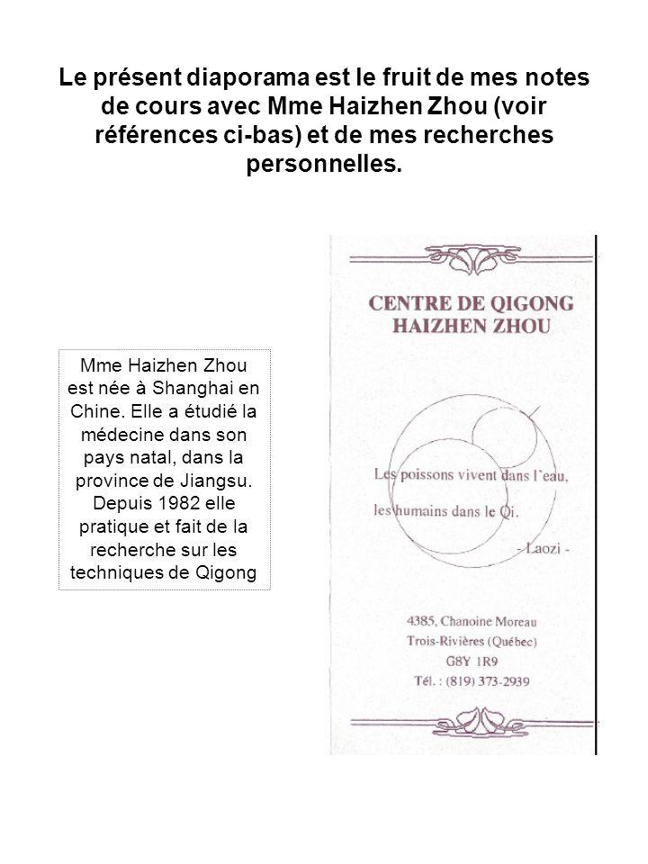 Le présent diaporama est le fruit de mes notes de cours avec Mme Haizhen Zhou (voir références ci-bas) et de mes recherches personnelles. Mme Haizhen