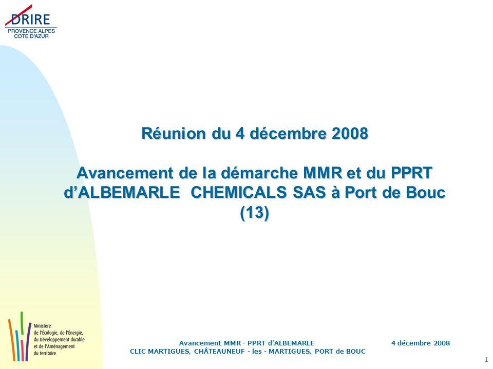 4 décembre 2008 1 Avancement MMR - PPRT dALBEMARLE CLIC MARTIGUES, CHÂTEAUNEUF - les - MARTIGUES, PORT de BOUC Réunion du 4 décembre 2008 Avancement d