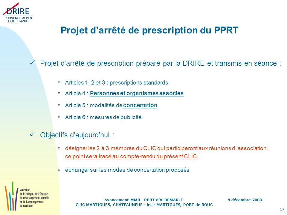 4 décembre 2008 17 Avancement MMR - PPRT dALBEMARLE CLIC MARTIGUES, CHÂTEAUNEUF - les - MARTIGUES, PORT de BOUC Projet darrêté de prescription du PPRT