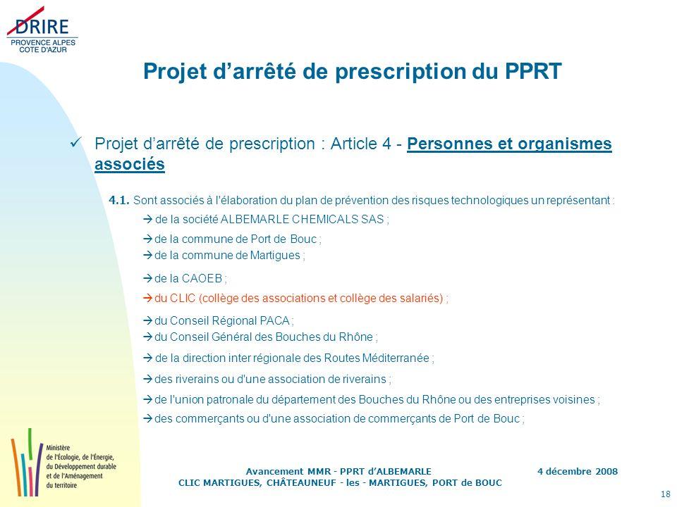 4 décembre 2008 18 Avancement MMR - PPRT dALBEMARLE CLIC MARTIGUES, CHÂTEAUNEUF - les - MARTIGUES, PORT de BOUC Projet darrêté de prescription du PPRT
