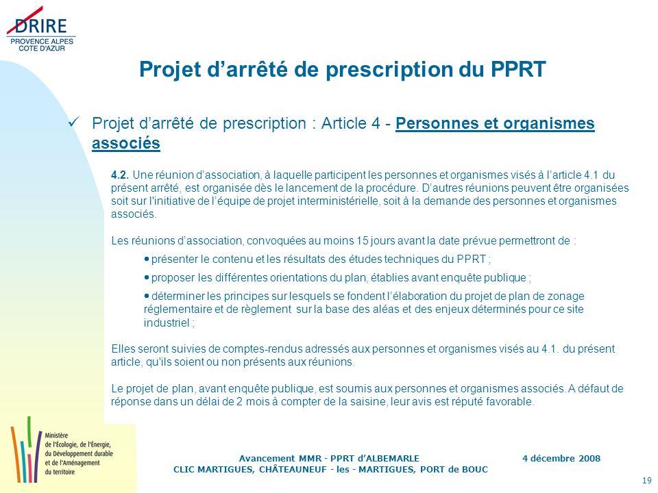 4 décembre 2008 19 Avancement MMR - PPRT dALBEMARLE CLIC MARTIGUES, CHÂTEAUNEUF - les - MARTIGUES, PORT de BOUC Projet darrêté de prescription du PPRT