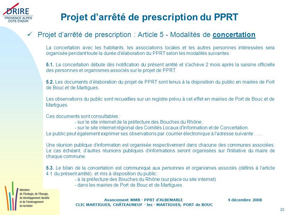 4 décembre 2008 20 Avancement MMR - PPRT dALBEMARLE CLIC MARTIGUES, CHÂTEAUNEUF - les - MARTIGUES, PORT de BOUC Projet darrêté de prescription du PPRT